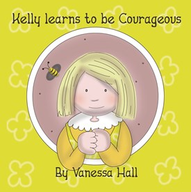 Kelly learns to be Courageous (Soft Cover)