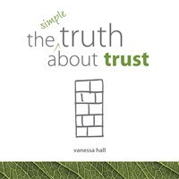 The Simple Truth About Trust