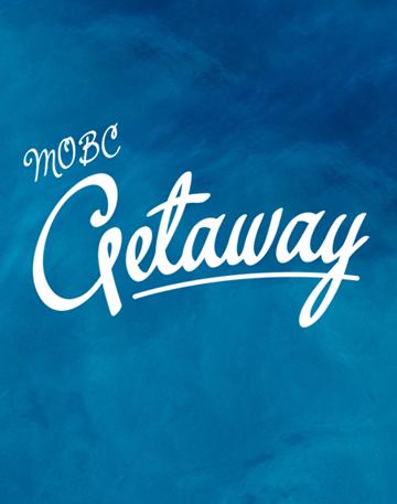 MOBC Getaway